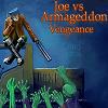 Joe vs Armageddon