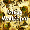 Crazy Wallpaper