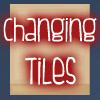 Changing Tiles
